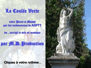 La Coulée Verte entre Paris et Massy par les randonneurs de  ASPTT vu , corrigé et mis en musique