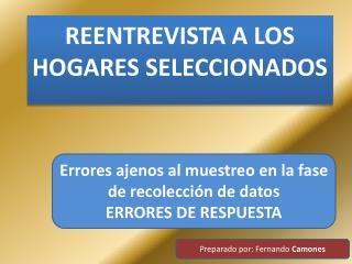 REENTREVISTA A LOS  HOGARES SELECCIONADOS