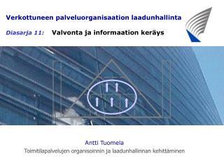 Verkottuneen palveluorganisaation laadunhallinta Diasarja 11:     Valvonta ja informaation keräys