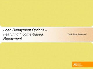 Loan Repayment Options   Featuring Income-Based Repayment