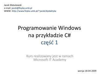 Programowanie Windows na przyk?adzie C# cz??? 1