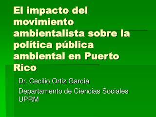 El impacto del movimiento ambientalista sobre la política pública ambiental en Puerto Rico