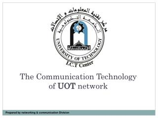 The Communication Technology of  UOT  network
