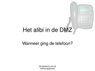 Het alibi in de DMZ