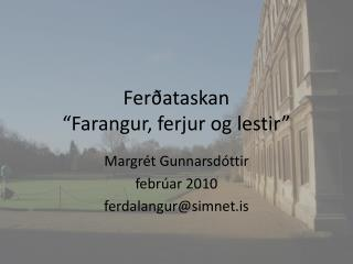 """Ferðataskan """"Farangur, ferjur og lestir"""""""