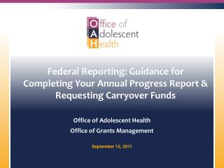 Federal Reporting: Guidance for Completing Your Annual Progress Report  Requesting Carryover Funds