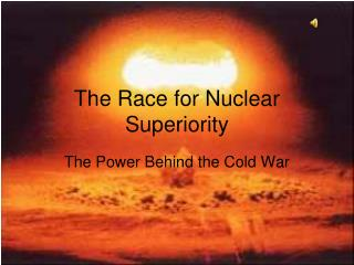 The Race for Nuclear Superiority