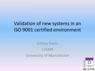 Validation of new systems in an  ISO 9001 certified environment