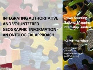 Integrating Authoritative and Volunteered Geographic  Information - An Ontological Approach