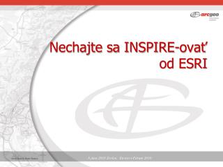 Nechajte sa  INSPIRE-ovať od ESRI