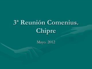 3ª Reunión Comenius. Chipre
