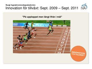 Innovation för tillväxt: Sept. 2009 – Sept. 2011