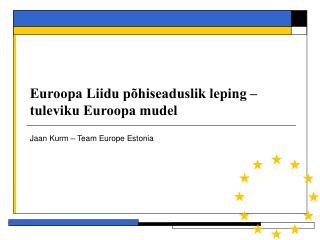 Euroopa Liidu põhiseaduslik leping –  tuleviku Euroopa mudel