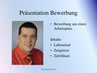 Präsentation Bewerbung