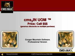 cms 2 IN UOM  � Price: Call $$$ (generous discounts on multiple purchase)
