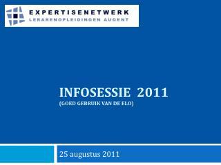 Infosessie  2011 (goed gebruik van de ELO)