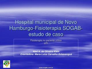 Hospital municipal de Novo Hamburgo-Fisioterapia SOGAB- estudo de caso