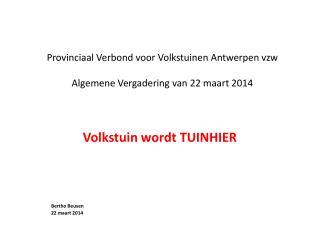 Provinciaal Verbond voor Volkstuinen Antwerpen vzw Algemene Vergadering van 22 maart 2014