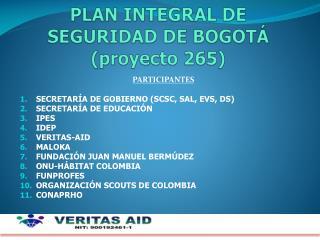 PLAN INTEGRAL DE SEGURIDAD DE BOGOTÁ (proyecto 265)