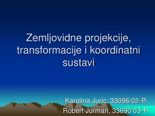 Zemljovidne projekcije, transformacije i koordinatni sustavi