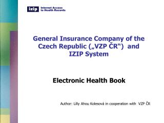 "General Insurance Company of the Czech Republic (""VZP  Č R"")  and  IZIP System"
