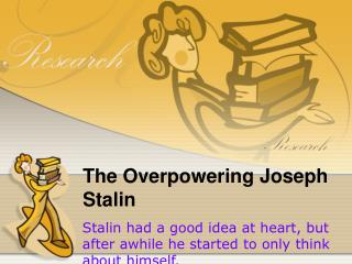 The Overpowering Joseph Stalin