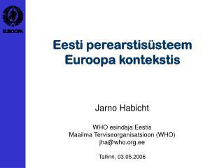 Eesti perearstisüsteem Euroopa kontekstis