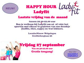 HAPPY HOUR Ladyfit  Laatste vrijdag van de  maand !