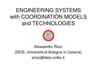 ENGINEERING SYSTEMS  with COORDINATION MODELS and TECHNOLOGIES