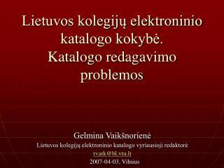 Lietuvos kolegijų elektroninio katalogo kokybė . K atalogo redagavimo problemos