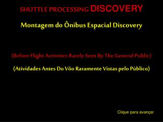 SHUTTLE PROCESSING  DISCOVERY Montagem do Ônibus Espacial Discovery