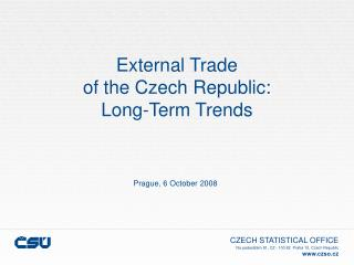 External Trade of the Czech Republic:  Long-Term Trends
