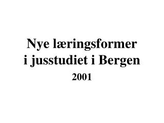 Nye læringsformer i jusstudiet i Bergen