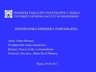Autor: Dalen Bernaca Preddiplonski studij računarstva Kolegij: Osnove fizike za biomedicinu