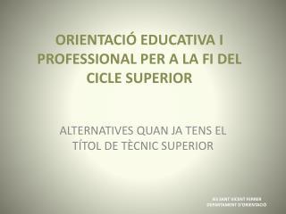 ORIENTACIÓ EDUCATIVA I PROFESSIONAL PER A LA FI DEL CICLE SUPERIOR