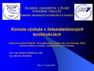 Doc. Ing. Katarína Šlopková, CSc. Ing. Miroslav Brodňan Žilina, 27. január 2005