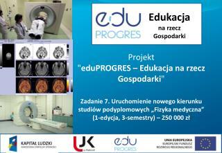 """Projekt  """" eduPROGRES  – Edukacja na rzecz Gospodarki """""""