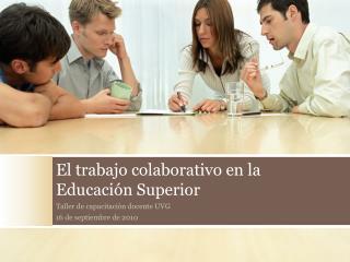 El trabajo colaborativo en la Educación Superior