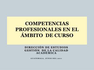COMPETENCIAS PROFESIONALES EN EL �MBITO  DE CURSO