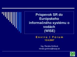 Príspevok SR do Európskeho  informačného systému o vodách  (WISE)