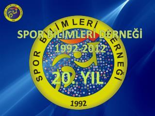 SPOR B?L?MLER? DERNE?? 1992-2012