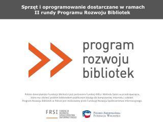 Sprzęt i oprogramowanie dostarczane w ramach  II rundy Programu Rozwoju Bibliotek