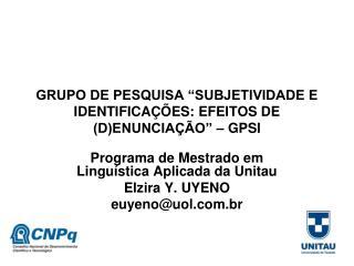 """GRUPO DE PESQUISA """"SUBJETIVIDADE E IDENTIFICAÇÕES: EFEITOS DE (D)ENUNCIAÇÃO""""  – GPSI"""