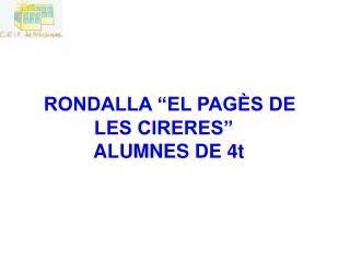 """RONDALLA """"EL PAGÈS DE LES CIRERES""""   ALUMNES DE 4t"""