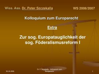 Wiss. Ass.  Dr. Peter Szczekalla