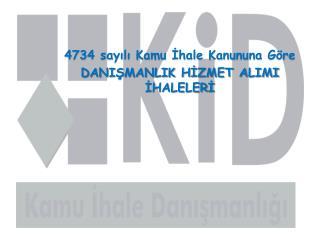 4734 sayılı Kamu İhale Kanununa Göre DANIŞMANLIK HİZMET ALIMI İHALELERİ
