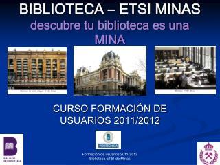 BIBLIOTECA – ETSI MINAS descubre tu biblioteca es una MINA