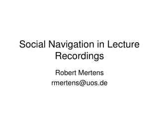 Social Navigation in Lecture Recordings
