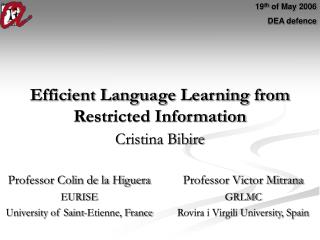 Efficient Language Learning from Restricted Information
