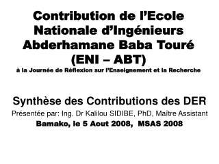 Synthèse des Contributions des DER Présentée par: Ing. Dr Kalilou SIDIBE, PhD, Maître Assistant